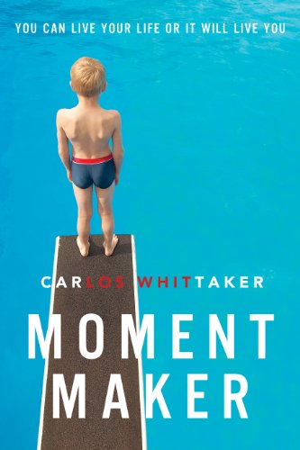 Moment Maker: You Can Live Your Life or It Will Live You by [Zondervan]