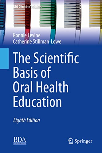 The Scientific Basis of Oral Health Education (BDJ Clinician's Guides)