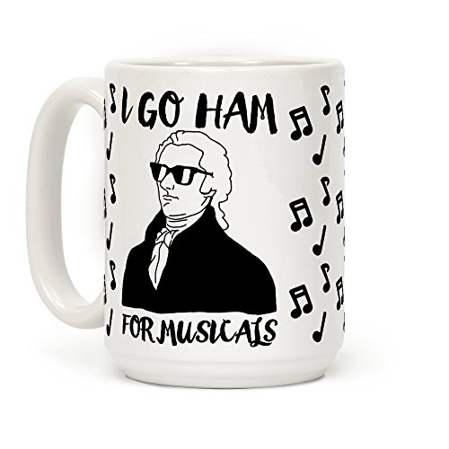 I Go Ham For Musicals 15 OZ Coffee Mug by LookHUMAN