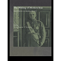 The Making of Modern Iran: State and Society under Riza Shah, 1921-1941 (Routledge/BIPS Persian Studies Series)