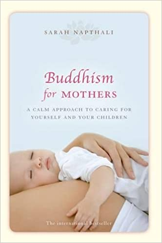 Buddhism for Mothers: A calm approach to caring for yourself and your children: Amazon.es: Sarah (Author) Napthali: Libros en idiomas extranjeros