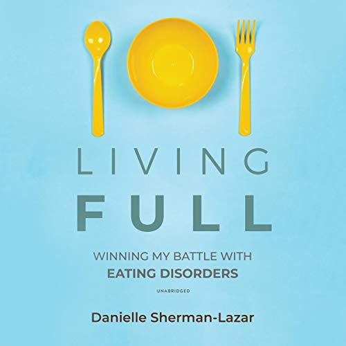 Pdf Health Living Full: Winning My Battles with Eating Disorders