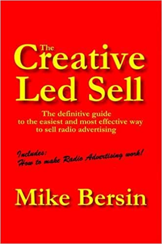 Téléchargements gratuits d'ebooks pdf The Creative Led Sell: The Definitive Guide to the Easiest and Most Effective Way to Sell Radio Advertising (Littérature Française) ePub 0956412106 by Mike Bersin