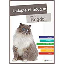 J'adopte et éduque mon Ragdoll (French Edition)