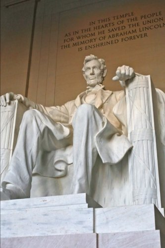 Statue of President Lincoln at Lincoln Memorial in Washington D.C. USA Journal: 150 Page Lined Notebook/Diary - Civil War Memorial Washington Dc