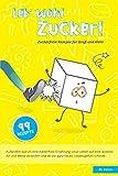 Leb' wohl Zucker: Kochen und Backen für Groß und Klein (German Edition)