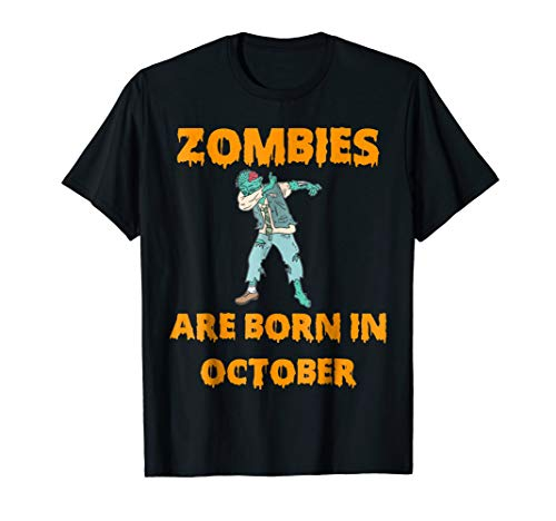 Zombies Are Born in October - Cute Halloween Birthday Shirt ()