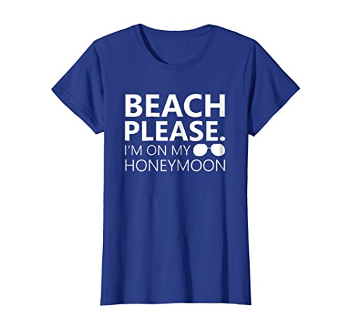 Womens Beach Please I'm On My Honeymoon Matching Couple Apparel Medium Royal Blue by On Our Honeymoon Apparel