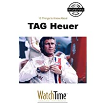 10 Things to Know About TAG Heuer: Guidebook for luxury watches