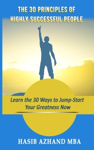 Download The 30 Principles of Highly Successful People: Learn the 30 Ways to Jump-Start Your Greatness Now! Text fb2 ebook