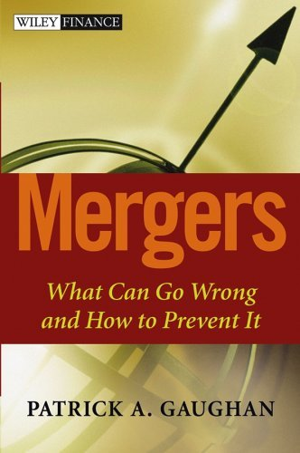 Mergers: What Can Go Wrong and How to Prevent It (Wiley Finance Series)
