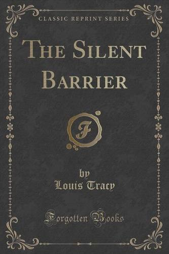 Download The Silent Barrier (Classic Reprint) PDF