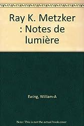 Ray K. Metzker : Notes de lumière