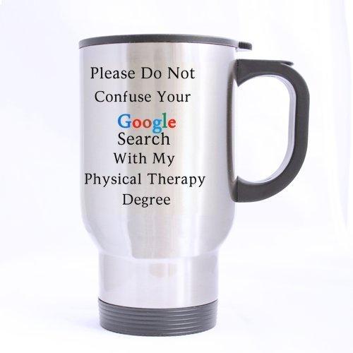14オンスFunny Please Do Not Confuse Google検索with your my物理療法度( Sliver )マグステンレススチールTravel Mug Cup – Great Giftマグカップ   B075CQXVR5