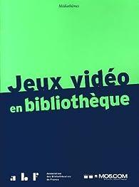 Jeux vidéo en bibliothèque par Anne-Gaëlle Gaudion