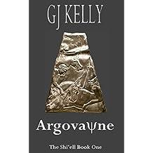 Argovayne: Book One (The Shi'ell 1)
