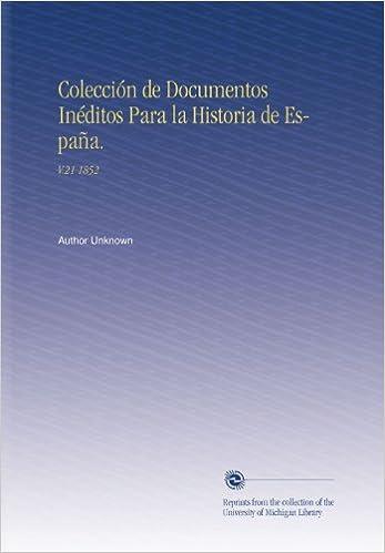 Colección de Documentos Inéditos Para la Historia de España.: V.21 1852: Amazon.es: Unknown, Author: Libros