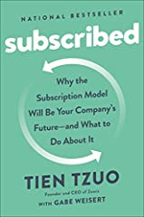 A USA Today bestseller! Companies like Netflix, Spotify, and Salesforce are just the tip of the iceberg for the subscription model. The real transformation--and the real opportunity--is just beginning.Subscription companies are growing nine t...