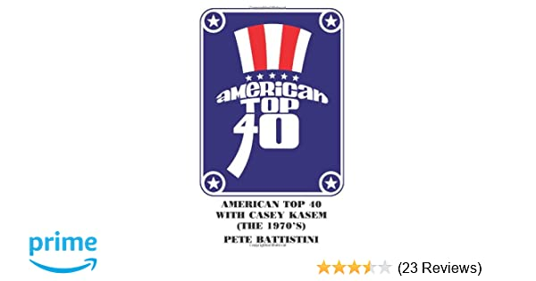 AMERICAN TOP 40 WITH CASEY KASEM (THE 1970'S): PETE BATTISTINI