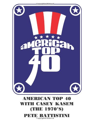 AMERICAN TOP 40 WITH CASEY KASEM (THE 1970'S)