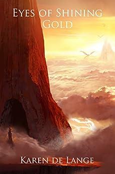 Eyes of Shining Gold (The Risharri Empire Book 2) by [de Lange, Karen]