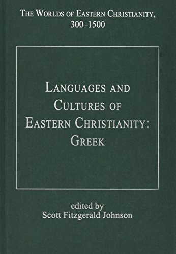 Languages and Cultures of Eastern Christianity: Greek (The Worlds of Eastern Christianity, 300-1500) by Routledge