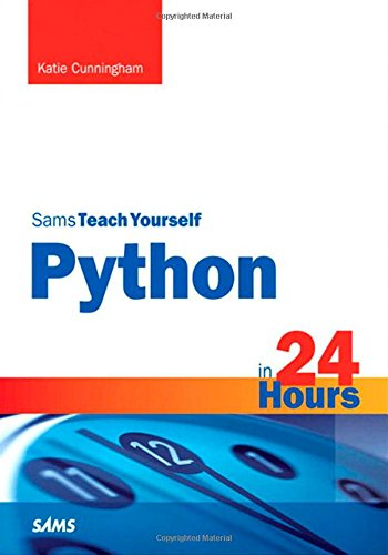 Book cover of Python in 24 Hours, Sams Teach Yourself (2nd Edition) by Katie Cunningham