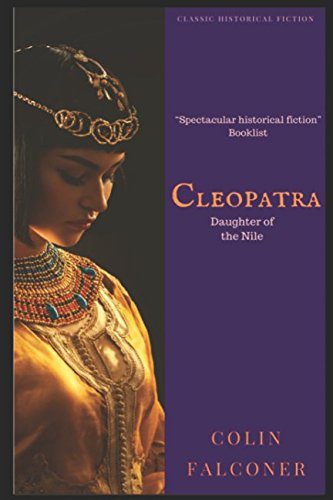 Cleopatra: Daughter of the Nile (Classic Historical Fiction) by CreateSpace Independent Publishing Platform