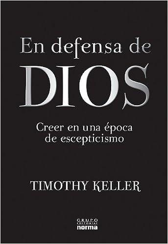 En Defensa de Dios: Creer en una Opoca de Escepticismo: Amazon.es ...