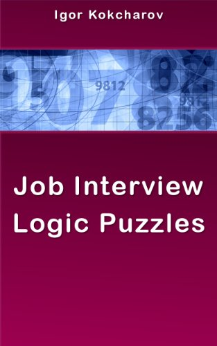 amazon com job interview logic puzzles ebook igor kokcharov rh amazon com easy logic puzzles printable logic puzzles