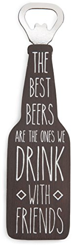 Pavilion Gift Company Man Crafted - The Best Beers Are The Ones We Drink with Friends Magnetic Bottle Opener, Brown