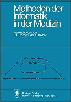 Methoden der Informatik in der Medizin: Bericht der 3. hannoverschen Tagung ????ber Medizinische Informatik vom 28.-30. M????rz 1974 (German Edition) (1975-01-01)