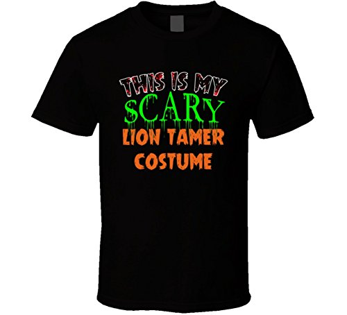 Lion Tamer Costume Men (This is My Scary Lion Tamer Halloween Costume Custom Job T Shirt XL Black)