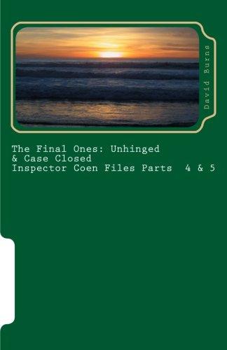 The Final Ones: Inspector Coen Files Parts 4 & 5 (Volume 5)
