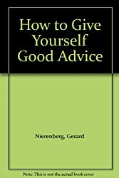How to Give Yourself Good Advice