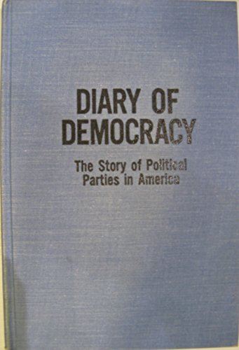Diary of Democracy: Story of Political Parties in America