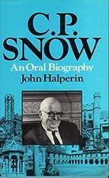C.P. Snow: An Oral Biography