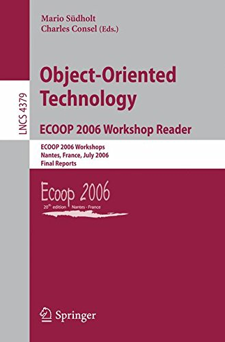 Object-Oriented Technology.ECOOP 2006 Workshop Reader: ECOOP 2006 Workshops, Nantes, France, July 3-7, 2006, Final Reports (Lecture Notes in Computer Science)