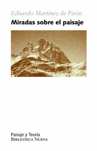 MIRADAS SOBRE EL PAISAJE (Paisaje y Teoría) (Spanish Edition)