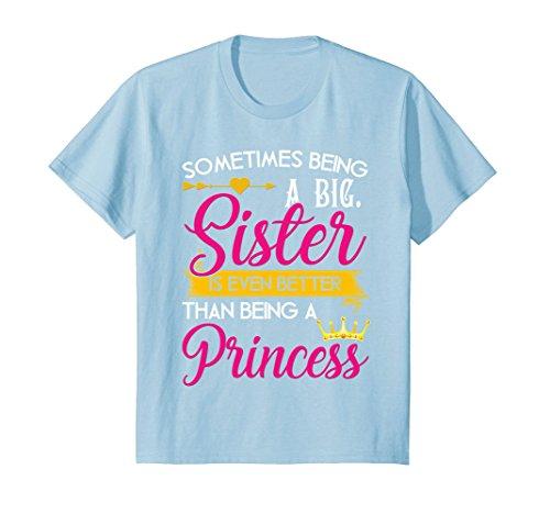 Kids SOME TIMES BEING A Big Sister Princess 2018 T-Shirt 12 Baby Blue (Big T-shirt Youth Time)