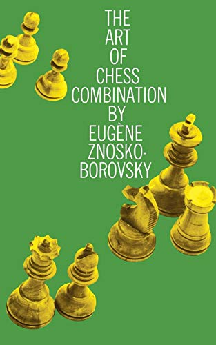 The Art of Chess Combination (Dover - Chess Combination