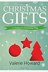 Christmas Gifts: A Children's Christmas Play Paperback