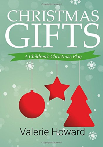 Read Online Christmas Gifts: A Children's Christmas Play ebook