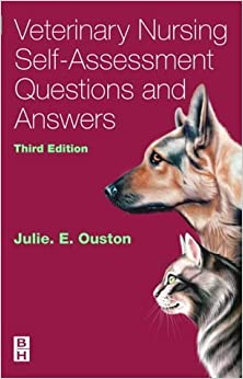 Book Veterinary Nursing Self-Assessment, 3e by Julie Elizabeth Ouston MA Vet MB MRCVS PGCE (2004-05-05)