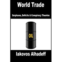 World Trade: Surpluses, Deficits and Conspiracy Theories