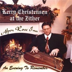 An Evening to Remember - Kerry Christensen at the Zither Apen Rose Inn
