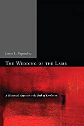 The Wedding of the Lamb: A Historical Approach to the Book of Revelation