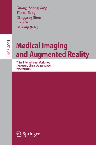 Medical Imaging And Augmented Reality  Third International Workshop  Shanghai  China  August 17 18  2006  Proceedings  Lecture Notes In Computer Science