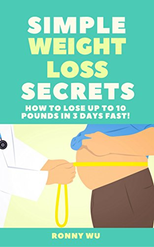 R.E.A.D Simple Weight Loss Secrets: How to Lose Up to 10 Pounds in 3 Days Fast!: Weight Loss Motivation<br />WORD