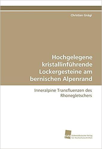 Book Hochgelegene kristallinführende Lockergesteine am bernischen Alpenrand: Inneralpine Transfluenzen des Rhonegletschers